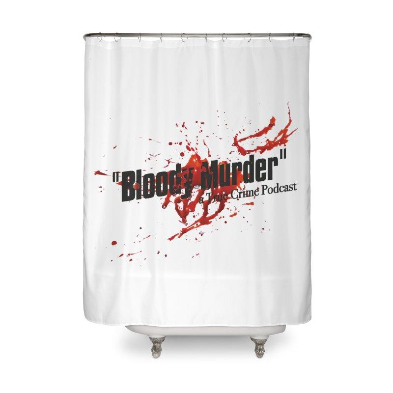 Bloody Murder Bleeding Logo Black Home Shower Curtain by Bloody Murder's Artist Shop