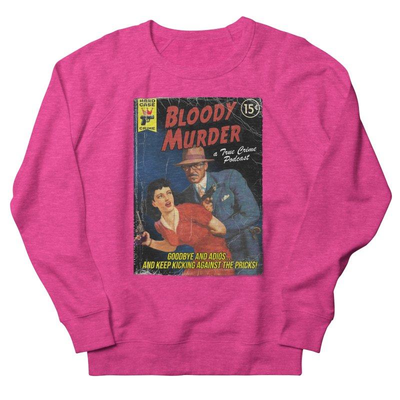 Bloody Murder Pulp Novel Women's Sweatshirt by bloodymurder's Artist Shop