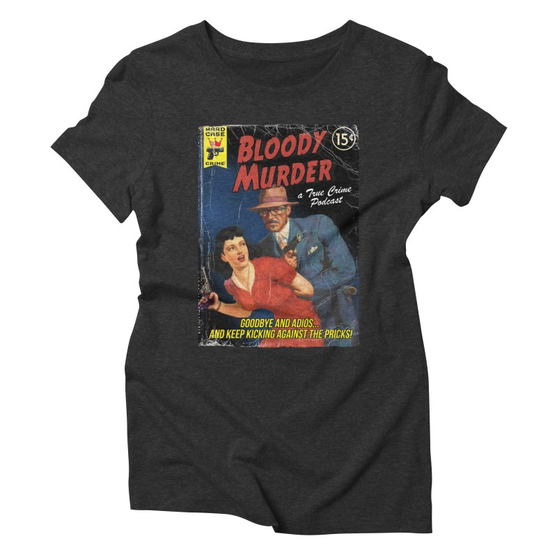 Bloody Murder Pulp Novel Women's Triblend T-Shirt by bloodymurder's Artist Shop