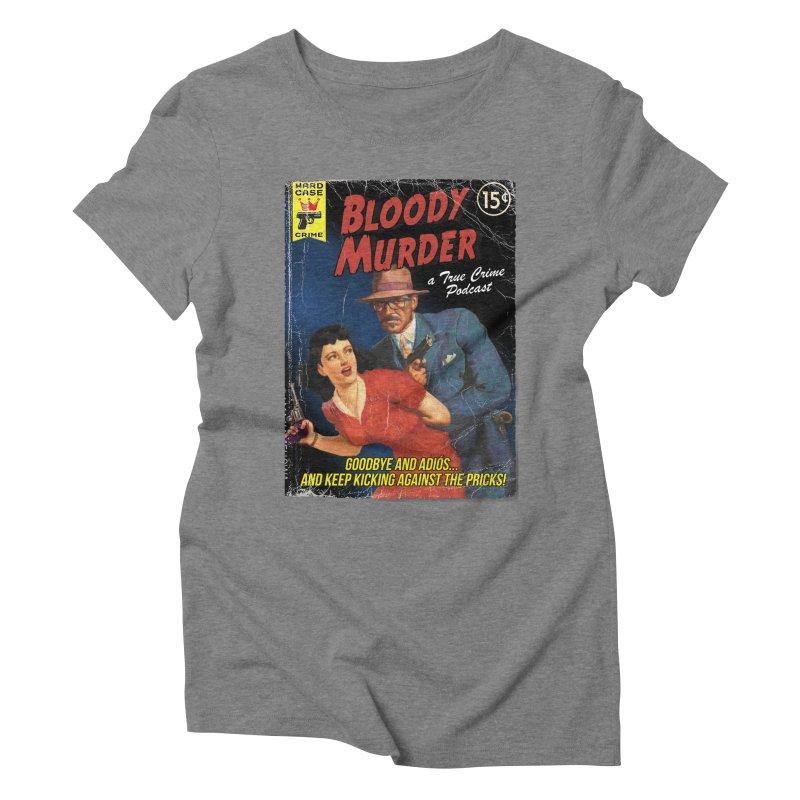 Bloody Murder Pulp Novel Women's Triblend T-Shirt by bloodymurder's Artist Shop