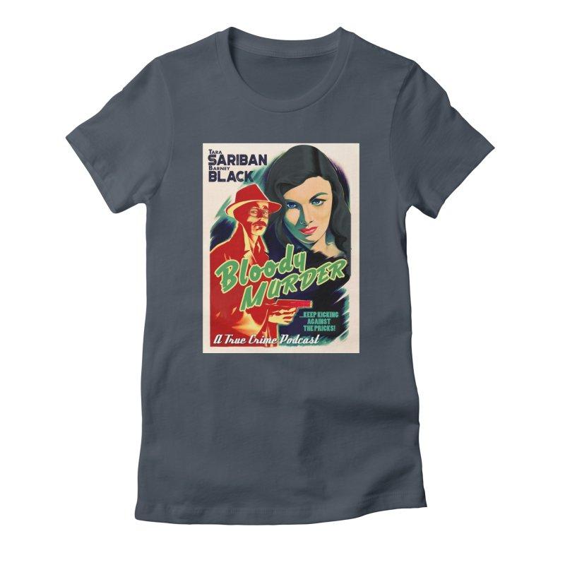 Film Noir Bloody Murder Women's T-Shirt by Bloody Murder's Artist Shop