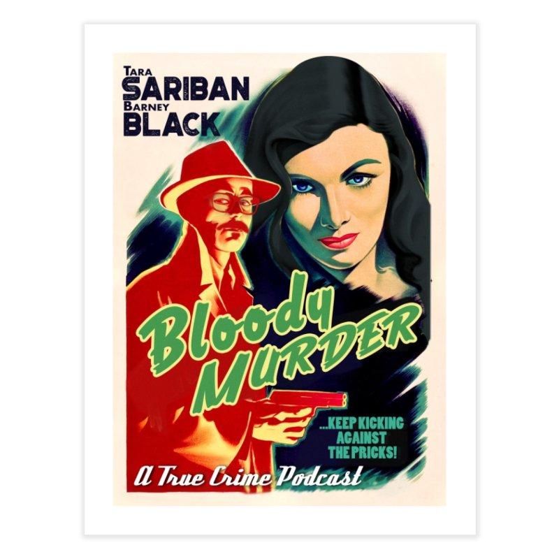 Film Noir Bloody Murder Home Fine Art Print by Bloody Murder's Artist Shop