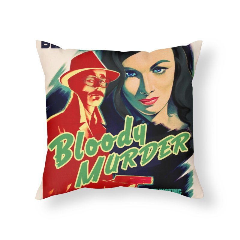 Film Noir Bloody Murder Home Throw Pillow by Bloody Murder's Artist Shop