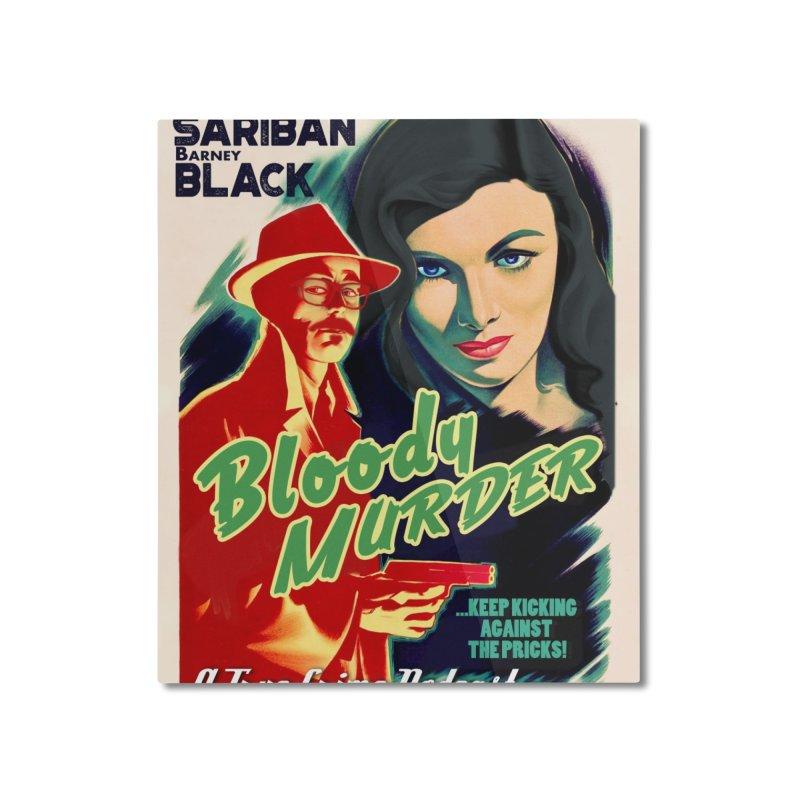 Film Noir Bloody Murder Home Mounted Aluminum Print by Bloody Murder's Artist Shop