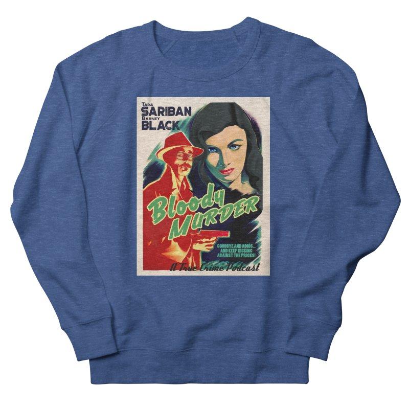 Film Noir Bloody Murder Blue Eyes Women's Sweatshirt by bloodymurder's Artist Shop
