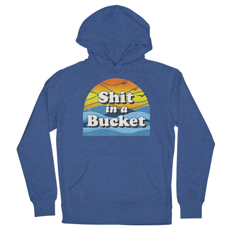 Shit in a Bucket 1976 Men's French Terry Pullover Hoody by Bloody Murder's Artist Shop
