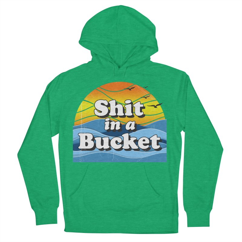 Shit in a Bucket 1976 Women's French Terry Pullover Hoody by Bloody Murder's Artist Shop