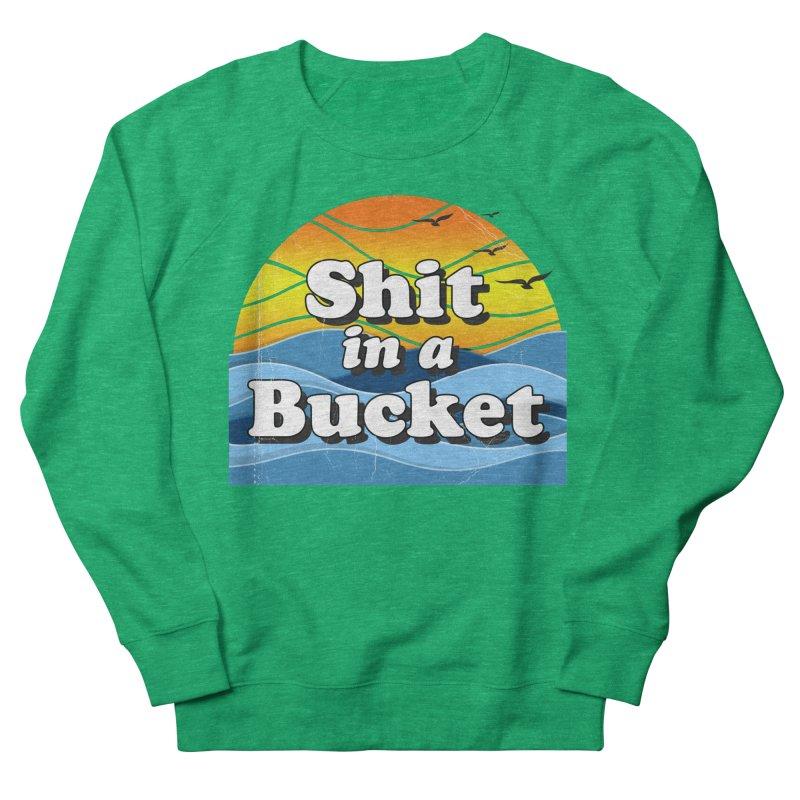 Shit in a Bucket 1976 Women's Sweatshirt by Bloody Murder's Artist Shop