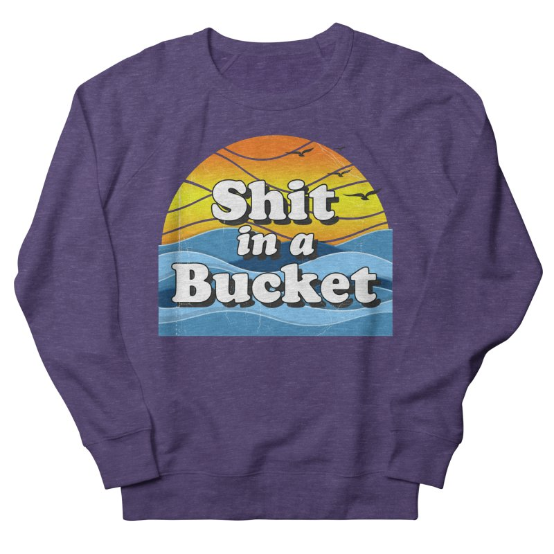 Shit in a Bucket 1976 Women's French Terry Sweatshirt by bloodymurder's Artist Shop