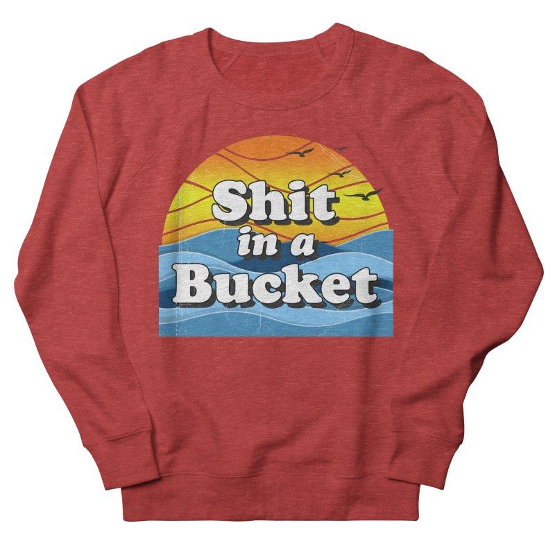 Shit in a Bucket 1976 Women's French Terry Sweatshirt by Bloody Murder's Artist Shop