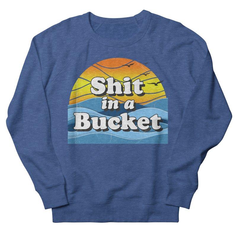 Shit in a Bucket 1976 Men's Sweatshirt by Bloody Murder's Artist Shop