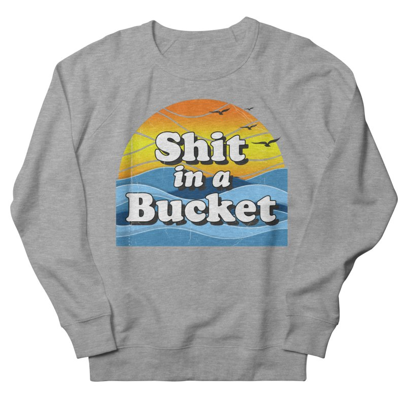 Shit in a Bucket 1976 Men's French Terry Sweatshirt by Bloody Murder's Artist Shop
