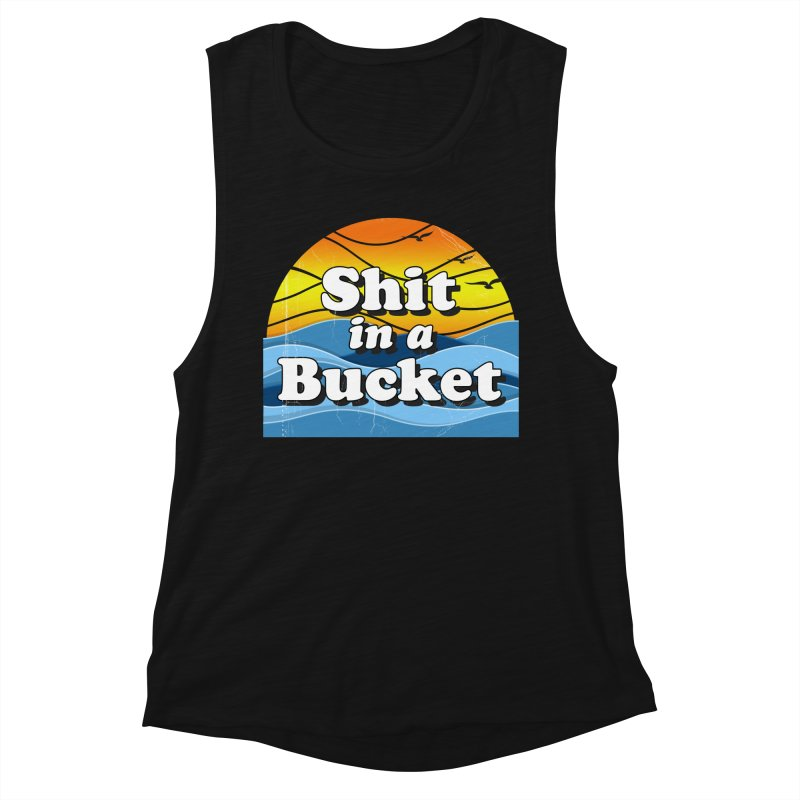 Shit in a Bucket 1976 Women's Muscle Tank by Bloody Murder's Artist Shop