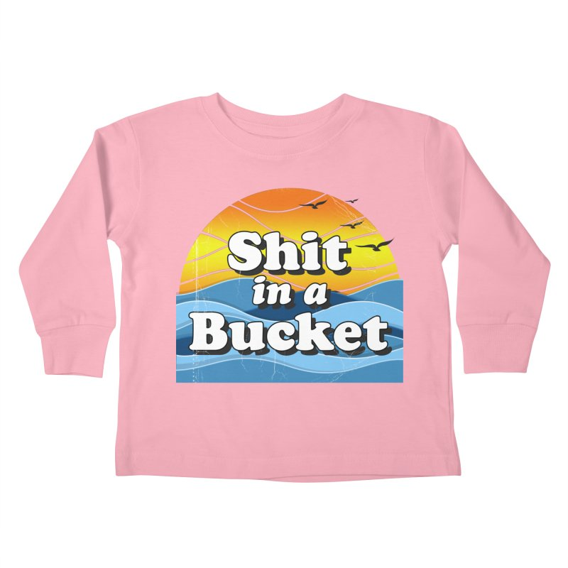 Shit in a Bucket 1976 Kids Toddler Longsleeve T-Shirt by Bloody Murder's Artist Shop