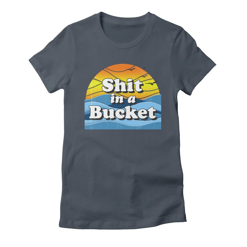 Shit in a Bucket 1976 Women's Fitted T-Shirt by bloodymurder's Artist Shop
