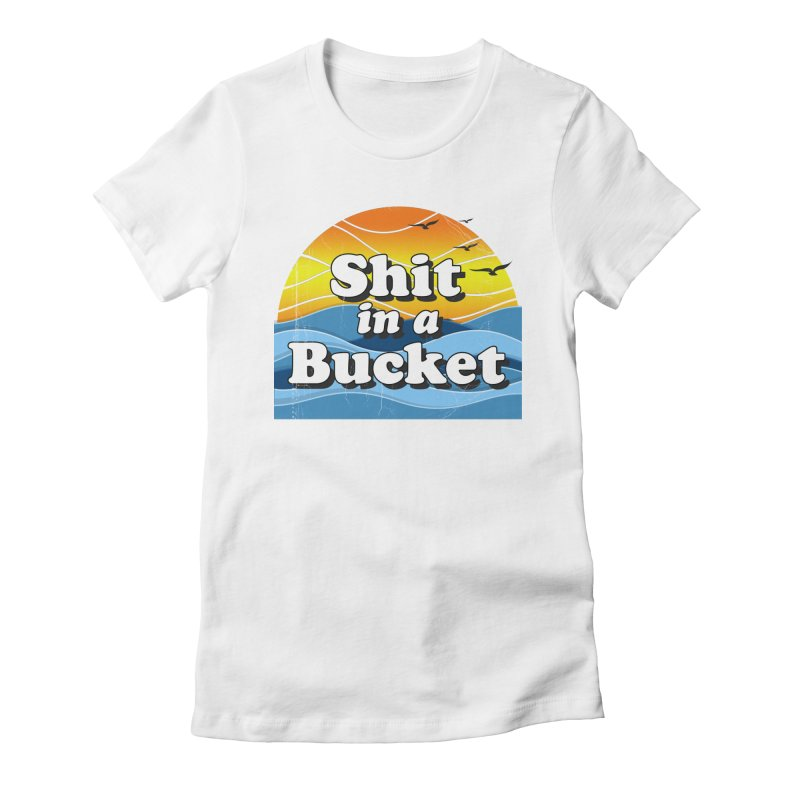 Shit in a Bucket 1976 Women's Fitted T-Shirt by Bloody Murder's Artist Shop