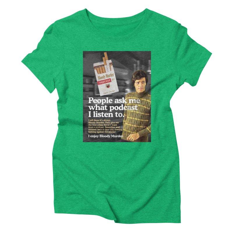 Bloody Murder 1970's Magazine Style Advert Women's Triblend T-Shirt by bloodymurder's Artist Shop