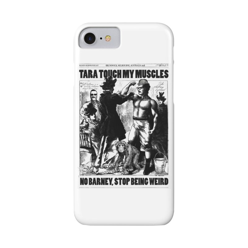 Tara Touch My Muscles Accessories Phone Case by Bloody Murder's Artist Shop