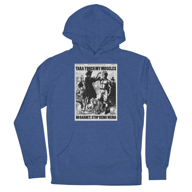 Tara Touch My Muscles Men's French Terry Pullover Hoody by Bloody Murder's Artist Shop