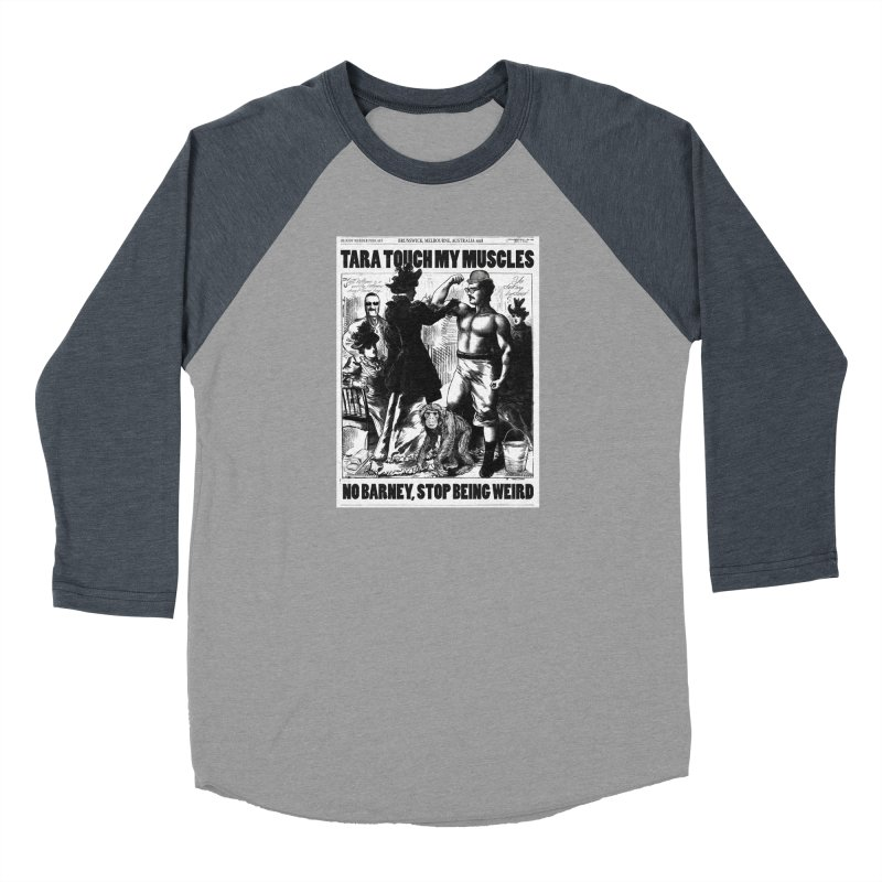 Tara Touch My Muscles Men's Baseball Triblend Longsleeve T-Shirt by Bloody Murder's Artist Shop