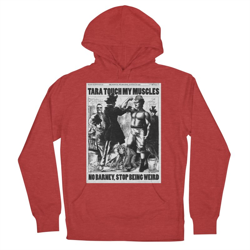 Tara Touch My Muscles Women's French Terry Pullover Hoody by Bloody Murder's Artist Shop