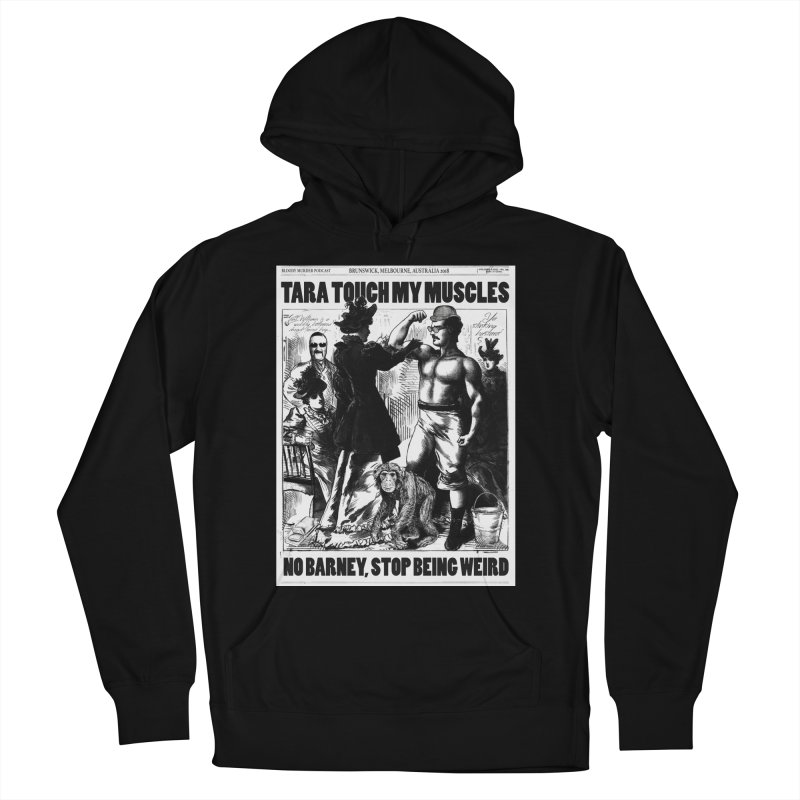 Tara Touch My Muscles Women's French Terry Pullover Hoody by bloodymurder's Artist Shop