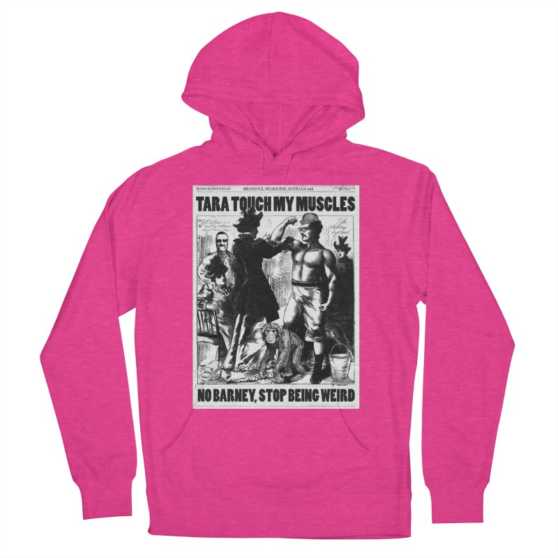 Tara Touch My Muscles Men's French Terry Pullover Hoody by bloodymurder's Artist Shop