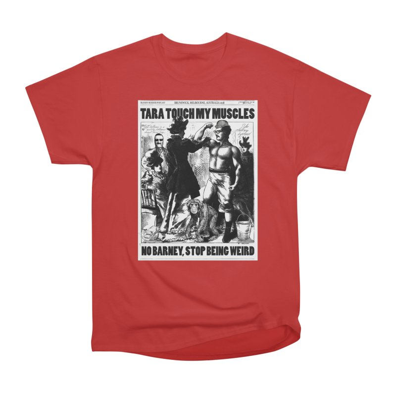 Tara Touch My Muscles Men's Classic T-Shirt by bloodymurder's Artist Shop