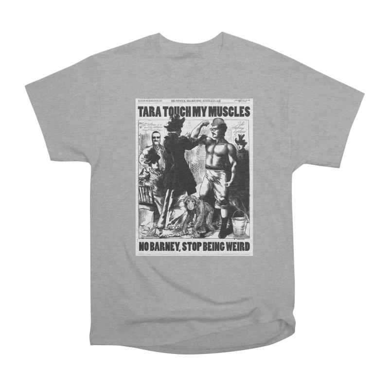 Tara Touch My Muscles Women's Classic Unisex T-Shirt by bloodymurder's Artist Shop