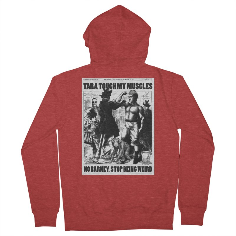 Tara Touch My Muscles Women's French Terry Zip-Up Hoody by Bloody Murder's Artist Shop
