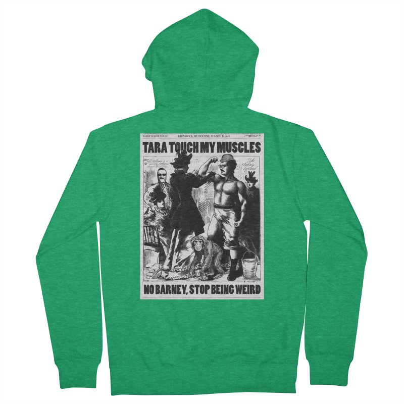 Tara Touch My Muscles Men's French Terry Zip-Up Hoody by Bloody Murder's Artist Shop