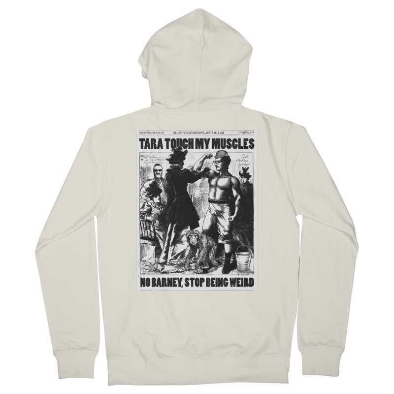 Tara Touch My Muscles Men's French Terry Zip-Up Hoody by bloodymurder's Artist Shop