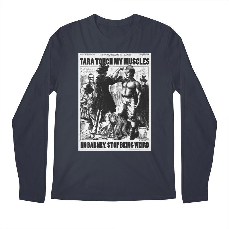 Tara Touch My Muscles Men's Longsleeve T-Shirt by bloodymurder's Artist Shop