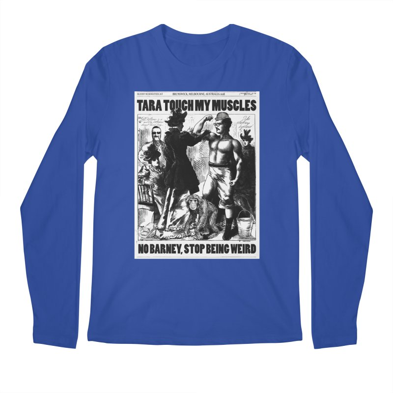 Tara Touch My Muscles Men's Regular Longsleeve T-Shirt by bloodymurder's Artist Shop