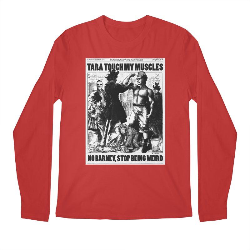 Tara Touch My Muscles Men's Regular Longsleeve T-Shirt by Bloody Murder's Artist Shop