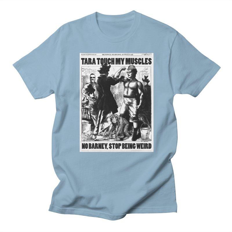 Tara Touch My Muscles Men's Regular T-Shirt by Bloody Murder's Artist Shop