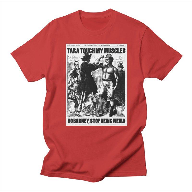 Tara Touch My Muscles Women's Regular Unisex T-Shirt by bloodymurder's Artist Shop