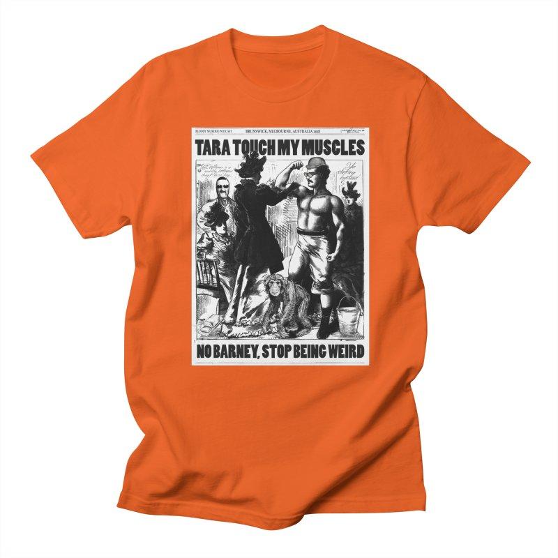 Tara Touch My Muscles Men's Regular T-Shirt by bloodymurder's Artist Shop