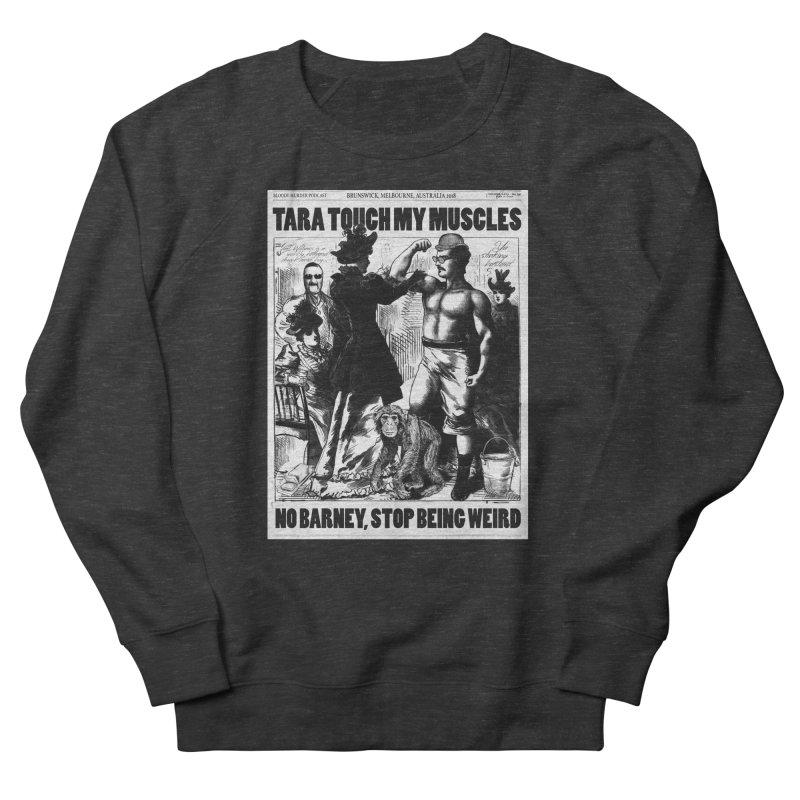 Tara Touch My Muscles Women's Sweatshirt by bloodymurder's Artist Shop