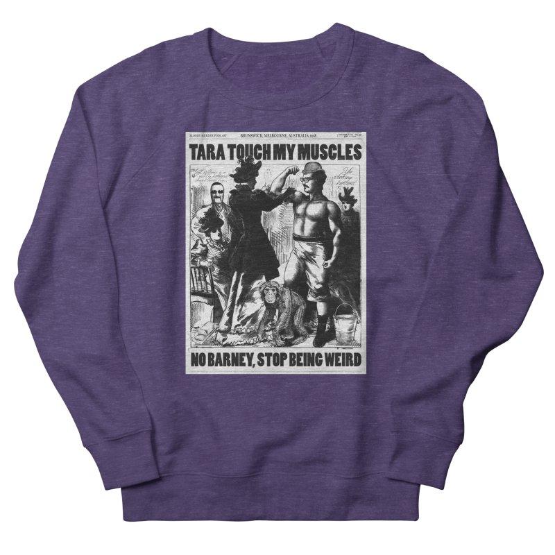 Tara Touch My Muscles Men's Sweatshirt by bloodymurder's Artist Shop