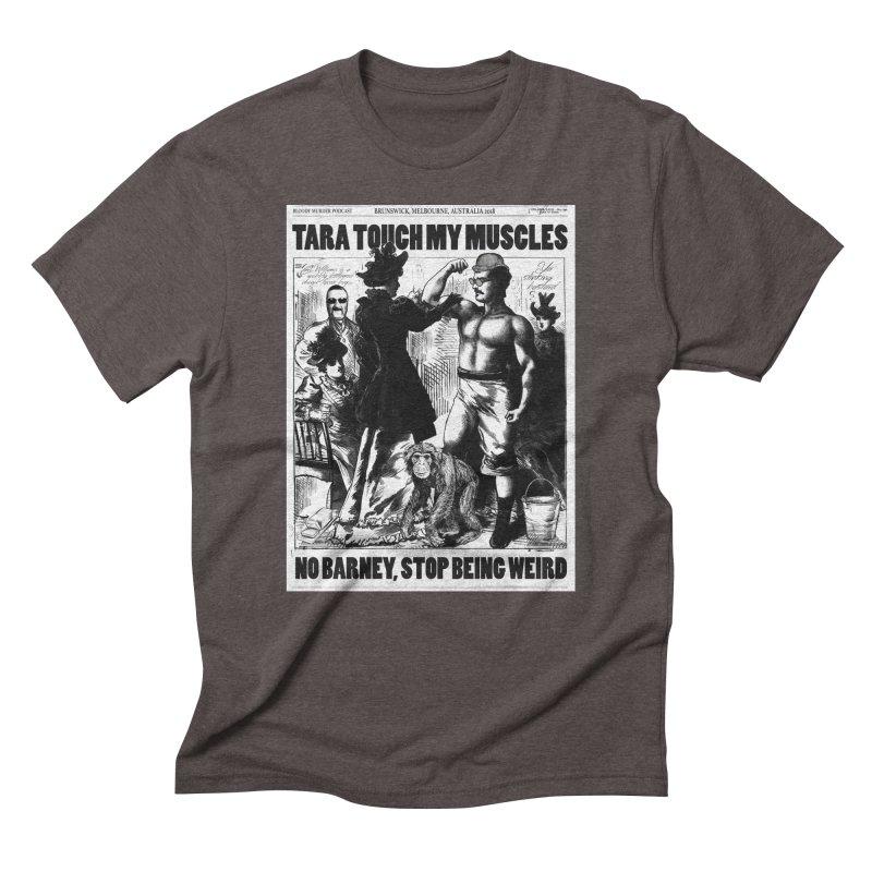 Tara Touch My Muscles Men's Triblend T-Shirt by bloodymurder's Artist Shop