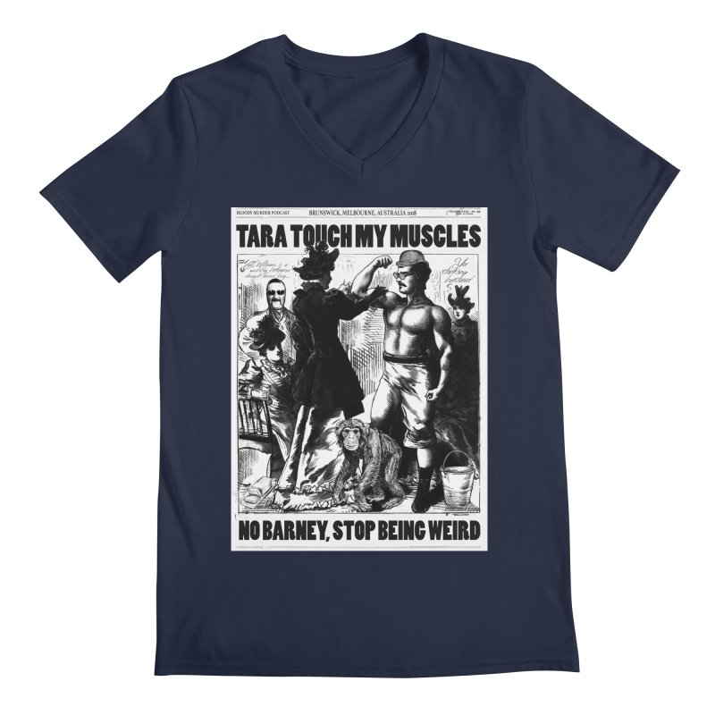 Tara Touch My Muscles Men's Regular V-Neck by Bloody Murder's Artist Shop