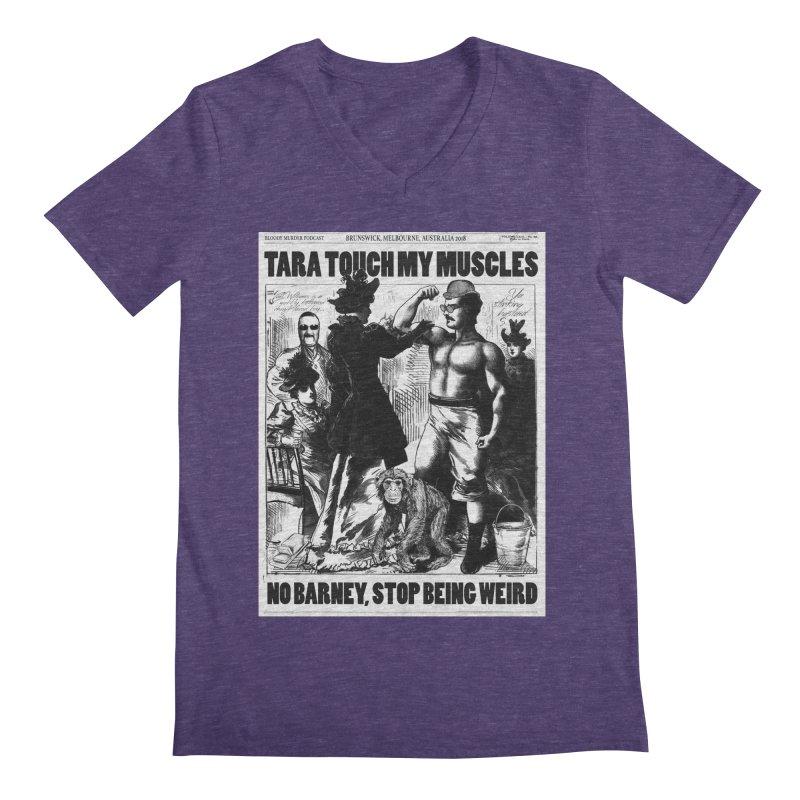 Tara Touch My Muscles Men's Regular V-Neck by Bloody Murder's Artist Shop