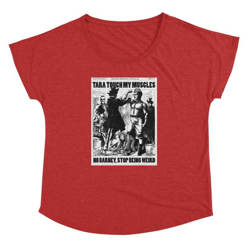 Tara Touch My Muscles Women's Dolman Scoop Neck by bloodymurder's Artist Shop