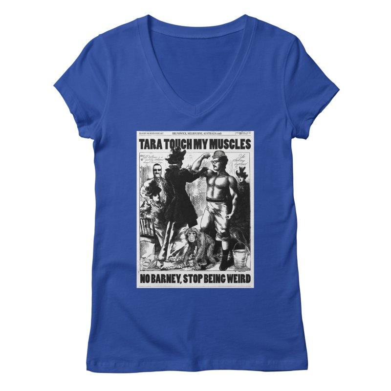 Tara Touch My Muscles Women's Regular V-Neck by bloodymurder's Artist Shop