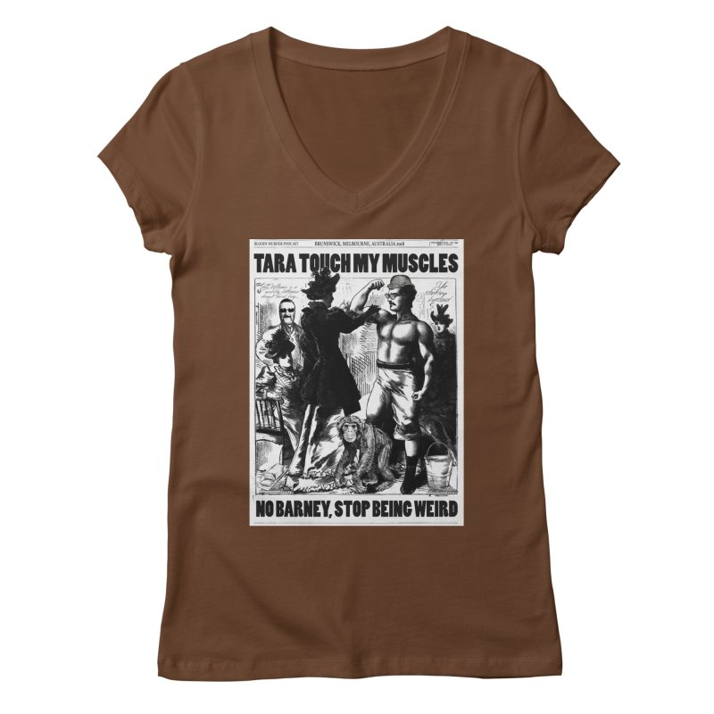 Tara Touch My Muscles Women's Regular V-Neck by bloodymurder's Artist Shop