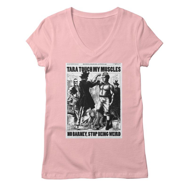 Tara Touch My Muscles Women's V-Neck by bloodymurder's Artist Shop