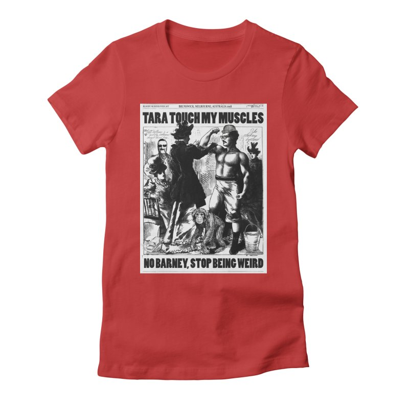 Tara Touch My Muscles Women's Fitted T-Shirt by Bloody Murder's Artist Shop