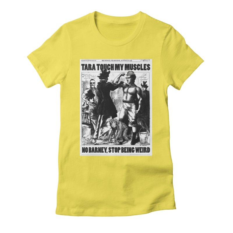 Tara Touch My Muscles Women's Fitted T-Shirt by bloodymurder's Artist Shop