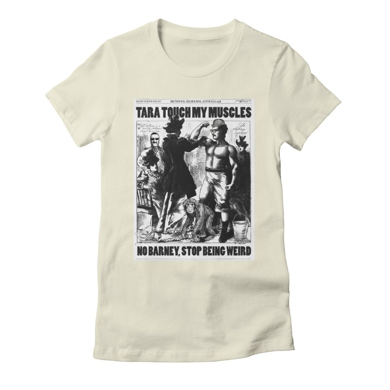 Tara Touch My Muscles Women's  by bloodymurder's Artist Shop